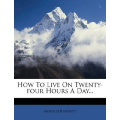 How to Live on Twenty-Four Hours a Day 七猫小说